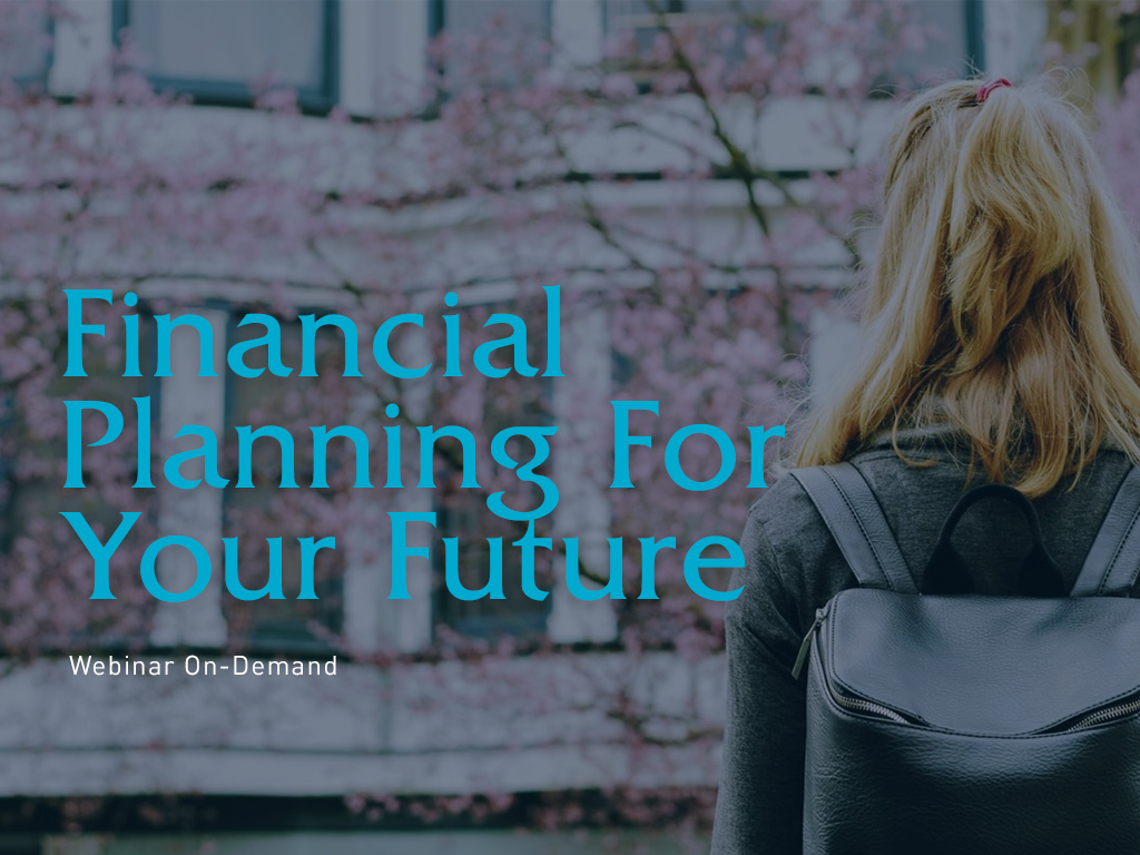 Webinar: Financial Planning For Your Future